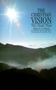 Christian Vision : The Truth That Sets Us Free by  John Powell - Paperback - from Better World Books  (SKU: 16505874-6)