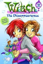 W.I.T.C.H. Chapter Book: The Disappearance - Book #2 (W.I.T.C.H.)