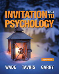 Invitation to Psychology (6th Edition) by  Maryanne  Carole; Garry - Paperback - 2014-01-19 - from Red Gorilla and Biblio.com