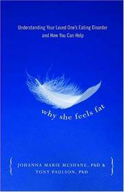 WHY SHE FEELS FAT: Understanding Your Loved Ones Eating Disorder & Walking The Recovery Road Together