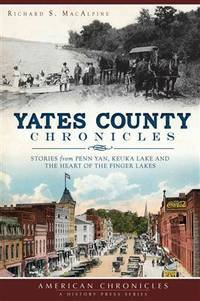Yates County Chronicles:: Stories from Penn Yan, Keuka Lake and the Heart of the Finger Lakes...