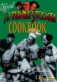 The Official Three Stooges Cookbook by  Robert Kurson - from Good Deals On Used Books and Biblio.com