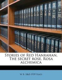 image of Stories of Red Hanrahan, The secret rose, Rosa alchemica