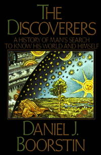 image of The Discoverers : A History of Man's Search To Know HIs World and Himself