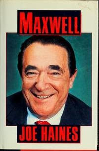 Maxwell by  Joe Haines - Hardcover - 1988 - from Martin Lanaux, Bookseller (SKU: 19688)