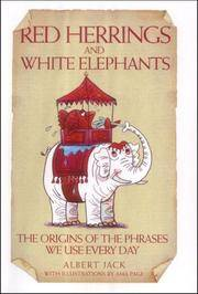 Red Herrings and White Elephants. The Origins of the Phrases We Use Every Day.