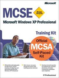 MCSE Training Kit (Exam 70-270): Windows XP Professional (MCSE Training Kits)