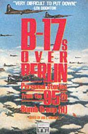 B-17s over Berlin: Personal Stories from the 95th Bomb Group (World War II Commemorative S.)