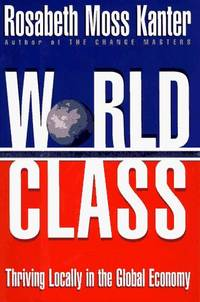 World CLass -- Thriving Locally in the Global Economy