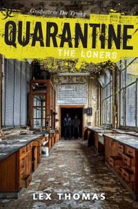 Quarantine: The Loners, Book 1