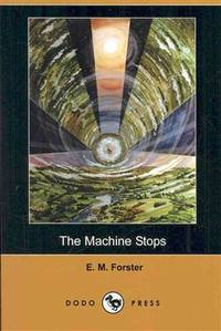 The Machine Stops (Dodo Press) by E. M. Forster - Paperback - 2008-04-25 - from Ergodebooks (SKU: SONG140990329X)