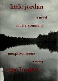 Little Jordan: A Novel by  Marly Youmans - Hardcover - from Mega Buzz Inc and Biblio.co.uk
