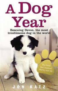 A Dog Year: Rescuing Devon. the Most Troublesome Dog in the World(Chinese Edition)