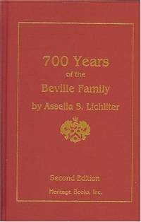 700 YEARS OF THE BEVILLE FAMILY: THE LIVES AND TIMES OF 18 GENERATIONS OF  THE BEVILLE FAMILY OF HUNTINGDONSHIRE, ENGLAND