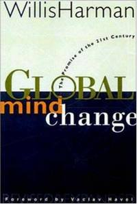 Global Mind Change: The Promise of the 21st Century.