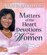 Matters of the Heart: Devotions for Women by  Juanita Bynum - Hardcover - 2003-10-31 - from R&R Books and Biblio.com