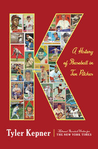 K: A History of Baseball in Ten Pitches (Random House Large Print)