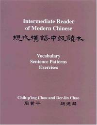 image of Intermediate Reader of Modern Chinese: Volume I: Text: Volume II: Vocabulary, Sentence Patterns, Exercises