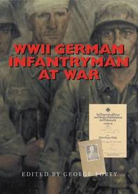 German Infantryman At War 1939-1945