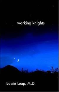 WORKING KNIGHTS [Paperback] Leap II, K Edwin