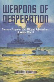 Weapons of Desperation  German Frogmen and Midget Submarines of the Second  World War