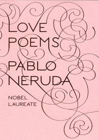 Love Poems (New Directions Paperbook) by  Donald D. [Translator]  Pablo; Walsh - Paperback - 2008-01-17 - from R&R Books and Biblio.com