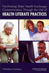 Facilitating state health exchange communication through the use of health literate practices;...