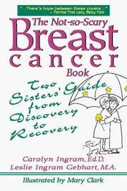 The Not-So-Scary Breast Cancer Book: Two Sisters' Guide from Discovery to Recovery