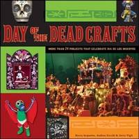 Day of the Dead Crafts: More than 24 Projects that Celebrate Dia de los Muertos by  Jerry Vigil  Andrea Zocchi - Paperback - from Discover Books (SKU: 3246396615)
