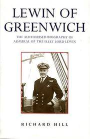 Lewin of Greenwich : The Authorised Biography of Admiral of the Fleet Lord Lewin