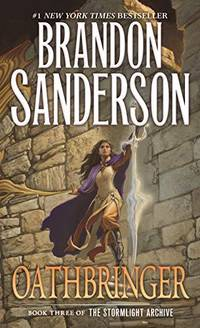 Oathbringer: Book Three of the Stormlight Archive by  Brandon Sanderson - from Weller Book Works ABAA/ILAB (SKU: WELLER9780765365293)