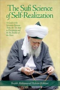 The Sufi Science of Self-Realization: A Guide to the Seventeen Ruinous Traits, the Ten Steps to...