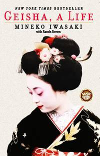 Geisha: A Life by Mineko Iwasaki - Paperback - First printing - from S. Bernstein & Co.  and Biblio.com
