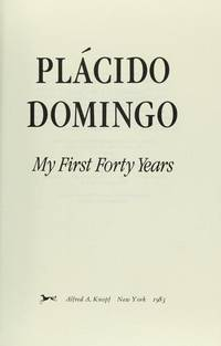My First Forty Years by Placido Domingo - Hardcover - from Discover Books (SKU: 3204455371)