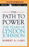 image of The Path to Power (The Years of Lyndon Johnson)