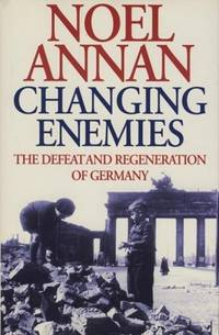 Changing Enemies: Defeat and Regeneration: Defeat and Regeneration of Germany