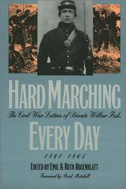 Hard Marching Every Day: The Civil War Letters of Private Wilbur Fisk 1861-1865