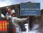 Casey Jones's Fireman: The Story of Sim Webb (Phyllis Fogelman Books) by Farmer, Nancy
