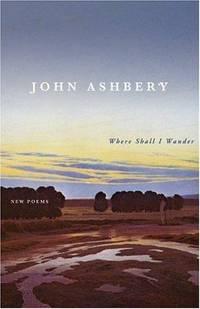 Where Shall I Wander: New Poems.