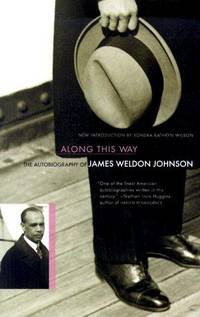 Along This Way - the Autobiography Of James Weldon Johnson