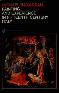 image of Painting and Experience in Fifteenth Century Italy : A Primer in the Social History of Pictorial Style