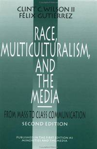 Race, Multiculturalism, and the Media: From Mass to Class Communication