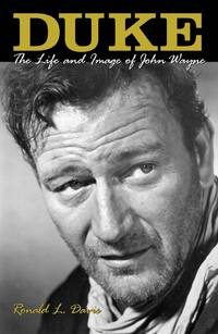 Duke: The Life and Image of John Wayne