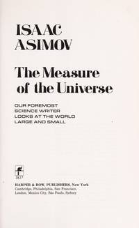 image of The Measure of the Universe : Our Foremost Science Writer Looks at the World Large and Small
