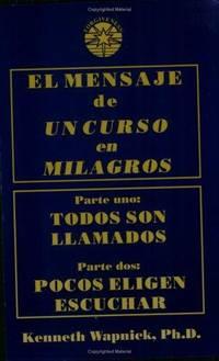 MESSAGE OF A COURSE IN MIRACLES (Spanish Version: EL MENSAJE DE UN CURSO DE MILAGROS)