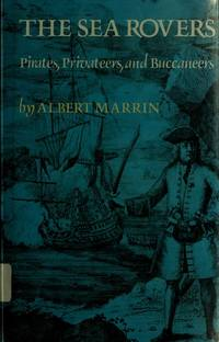 The Sea Rovers: Pirates, Privateers, and Buccaneers