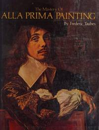 Mastery Of Alla Prima Painting