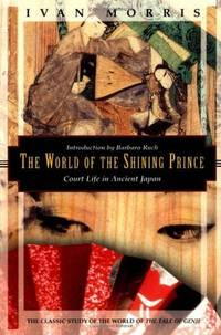 The World of the Shining Prince: Court Life in Ancient Japan (Kodansha Globe) by  Ivan Morris - Paperback - from Wonder Book (SKU: U11B-02467)