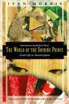 image of The World of the Shining Prince: Court Life in Ancient Japan (Kodansha Globe)