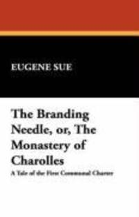 The Branding Needle, Or, the Monastery Of Charolles